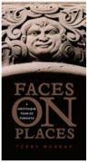 Faces on Places, A Grotesque Tour of Toronto